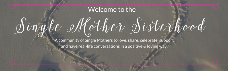 Have you joined the #SingleMotherSisterhood Facebook Group?